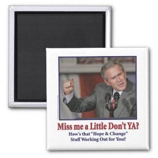George W Bush Miss Me a Little Square Magnet