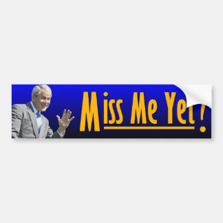 George W Bush Miss Me Yet Bumper Stickers