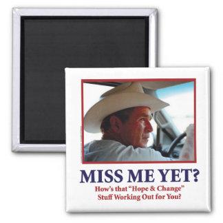George W Bush - Miss Me Yet Refrigerator Magnets