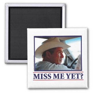 George W Bush Miss Me Yet Magnets