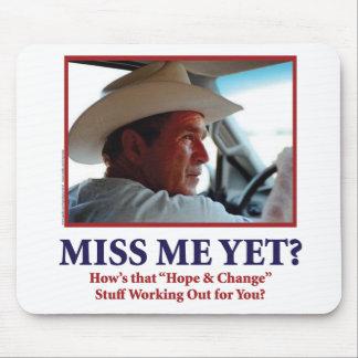 George W Bush - Miss Me Yet Mouse Pad