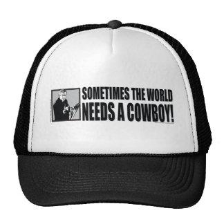 George W Bush - Sometimes the World Needs a Cowboy Mesh Hat