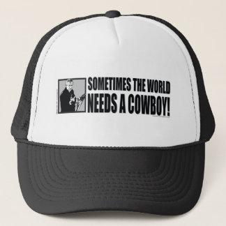 George W Bush - Sometimes the World Needs a Cowboy Trucker Hat