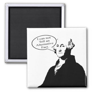 George Washington Can't Tell An Alternative Fact Square Magnet