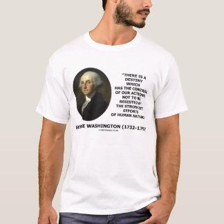 George Washington Destiny Human Nature Quote T-Shirt