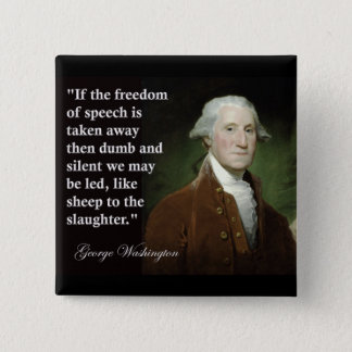 George Washington Freedom of Speech Quote 15 Cm Square Badge