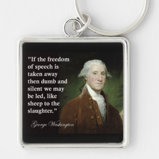 George Washington Freedom of Speech Quote Key Chains