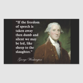 George Washington Freedom of Speech Quote Rectangular Sticker