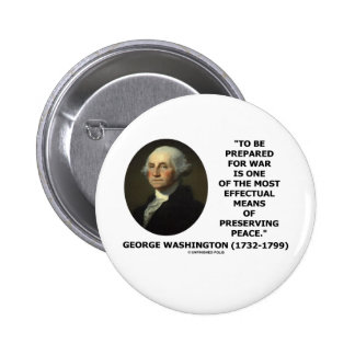 George Washington Preparing For War Peace Quote 6 Cm Round Badge