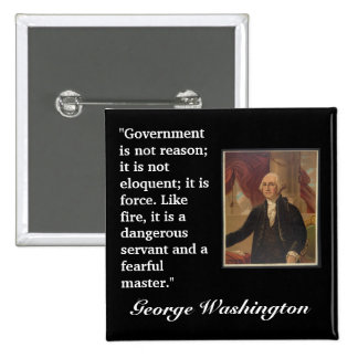 "George Washington Quote ""Government is not..."" 15 Cm Square Badge"