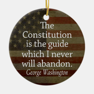George Washington Quote on The Constitution Christmas Ornament