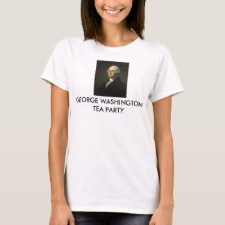 GEORGE WASHINGTON TEA PARTY T-Shirt