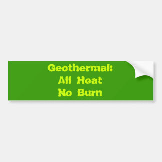 Geothermal:All HeatNo Burn Bumper Sticker