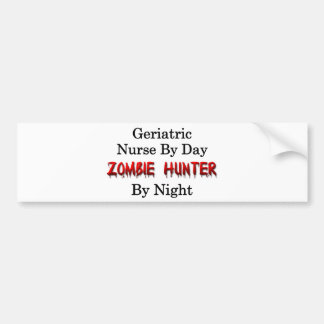 Geriatric Nurse/Zombie Hunter Bumper Sticker