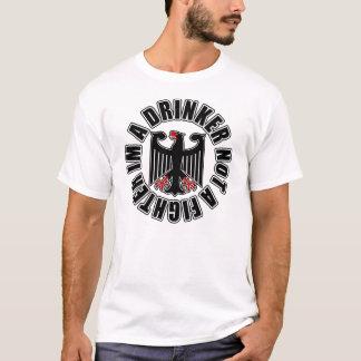 German Im a Drinker not a Fighter T-Shirt