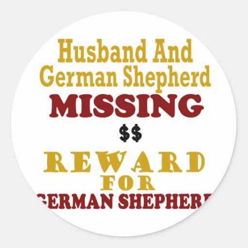 German Shepherd & Husband Missing Reward For Germa Round Sticker