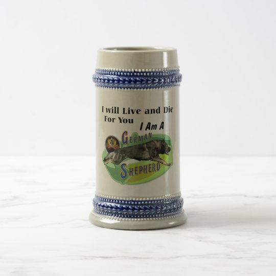 "German Shepherd ""I will Live and Die for You"" Beer Stein"