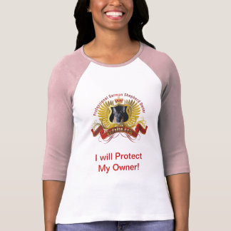 """German Shepherd """"I will Protect My Owner"""" T-shirts"""