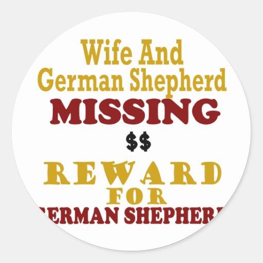 German Shepherd & Wife Missing Reward For German S Round Stickers
