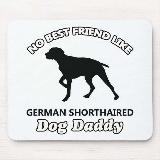German Shorthaired Dog Daddy Mouse Mat