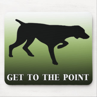 "German Shorthaired Pointer ""Get to the Point"" Mouse Pad"