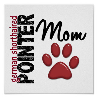 German Shorthaired Pointer Mom 2 Poster
