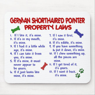 GERMAN SHORTHAIRED POINTER Property Laws 2 Mouse Mat
