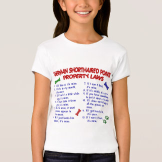 GERMAN SHORTHAIRED POINTER Property Laws 2 Tshirt