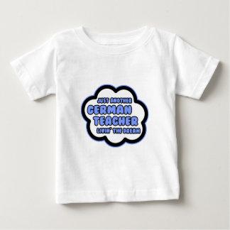 German Teacher .. Livin' The Dream Tee Shirt