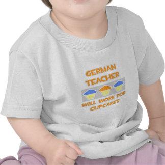 German Teacher ... Will Work For Cupcakes Shirts