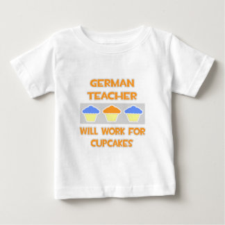 German Teacher ... Will Work For Cupcakes T Shirts