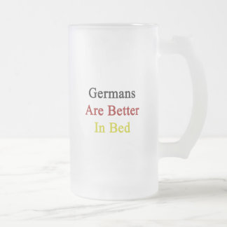 Germans Are Better In Bed Frosted Glass Mug