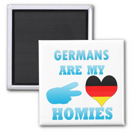 Germans are my Homies Refrigerator Magnet
