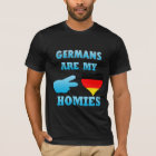 Germans are my Homies T-Shirt