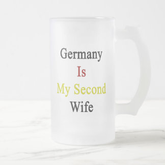 Germany Is My Second Wife Frosted Glass Mug