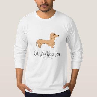 Get A Hard Wiener, Dawg! T-Shirt