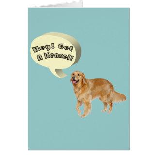 get a kennel Funny golden retriever Card
