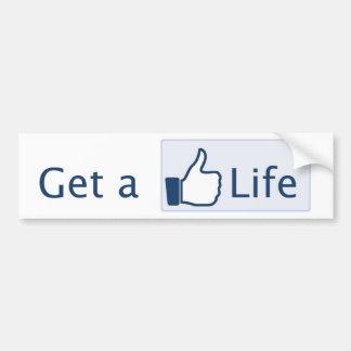 Get a Life Bumper Stickers