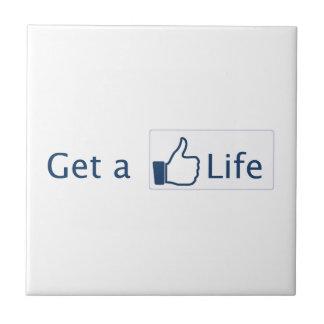 Get a Life Ceramic Tile