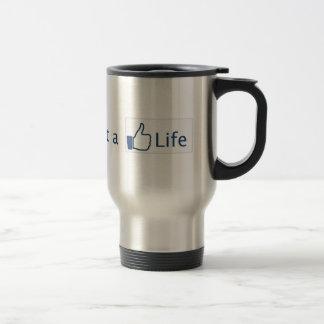 Get a Life Travel Mug