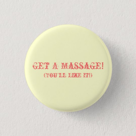 Get A Massage! (You'll Like It!) 3 Cm Round Badge