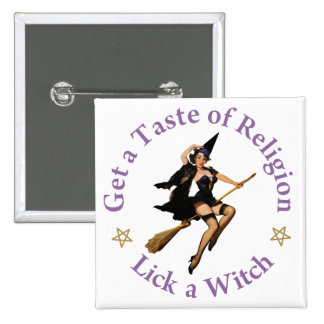 Get a Taste of Religion - Lick a Witch 15 Cm Square Badge