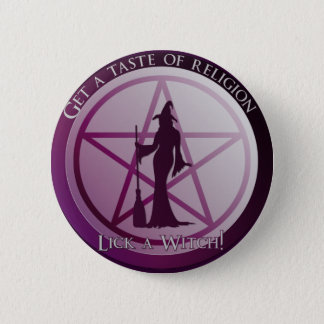 Get a taste of religion. Lick a Witch! 6 Cm Round Badge