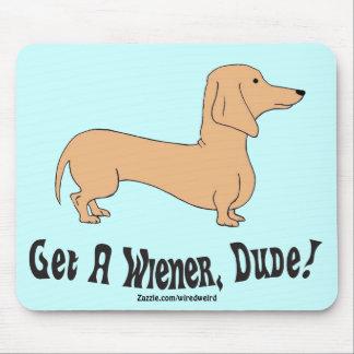 Get A Wiener, Dude! Mousepad