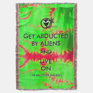 Get Abducted by Aliens and Live On Throw