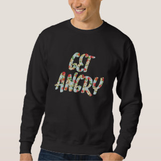 Get Angry Pullover Sweatshirt