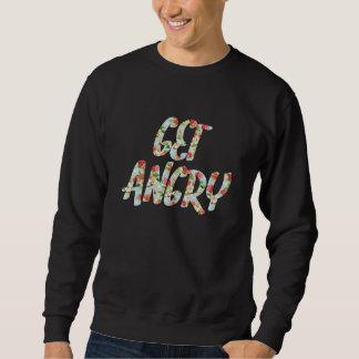 Get Angry Sweatshirt