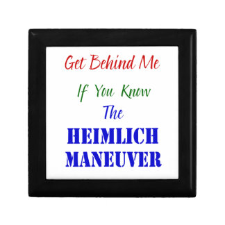 Get behind me if you know the Heimlich Maneuver Small Square Gift Box