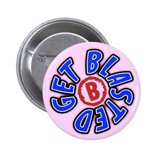 Get Blasted Pin