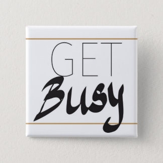 Get busy 15 cm square badge